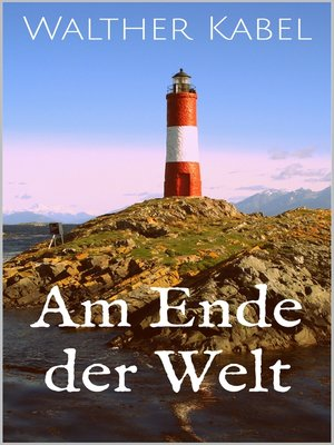 cover image of Am Ende der Welt