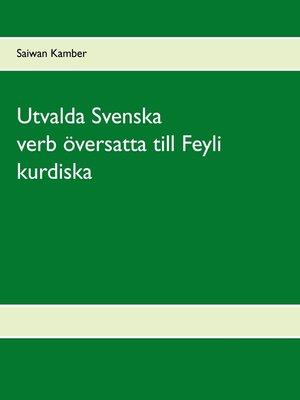 cover image of Utvalda Svenska verb översatta till Feyli kurdiska