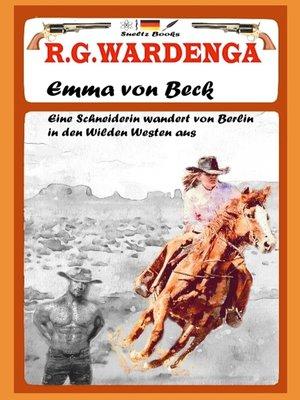cover image of Emma von Beck--Eine Schneiderin wandert von Berlin in den Wilden Westen aus