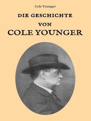 cover image of Die Geschichte von Cole Younger, von ihm selbst erzählt