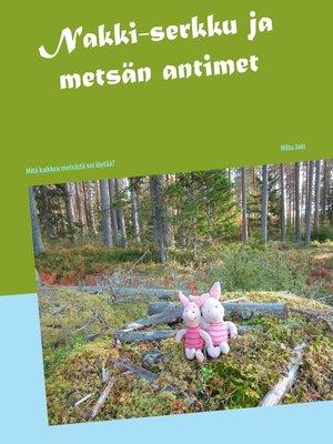 cover image of Nakki-serkku ja metsän antimet