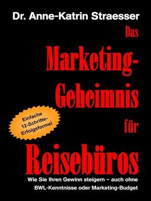 cover image of Das Marketing-Geheimnis für Reisebüros