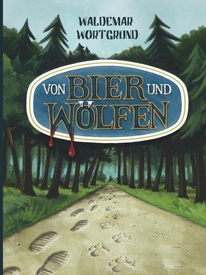 cover image of Von Bier und Wölfen