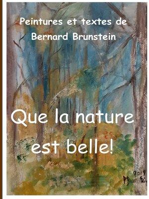 cover image of Que la nature est belle
