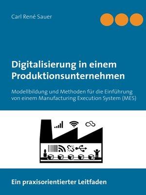 cover image of Digitalisierung in einem Produktionsunternehmen