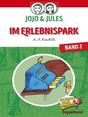 cover image of JoJo & Jules--Im Erlebnispark