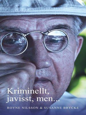 cover image of Kriminellt, javisst, men...