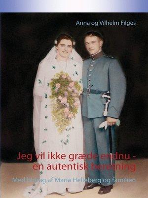 cover image of Jeg vil ikke græde endnu--en autentisk beretning