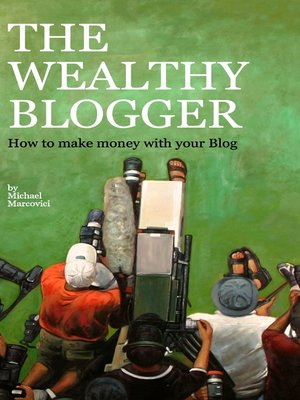 cover image of The wealthy Blogger