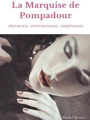cover image of La Marquise de Pompadour
