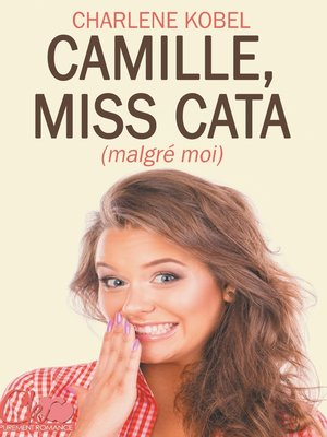 cover image of Camille, Miss Cata (malgré moi)