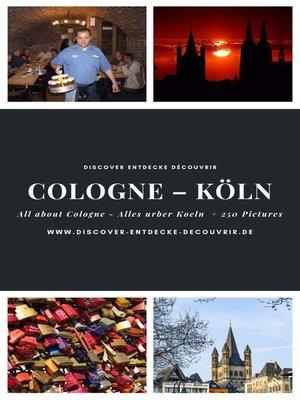 cover image of Discover Entdecke Découvrir Cologne Köln