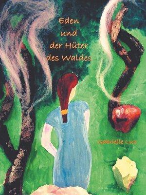 cover image of Eden und der Hüter des Waldes--Band 1