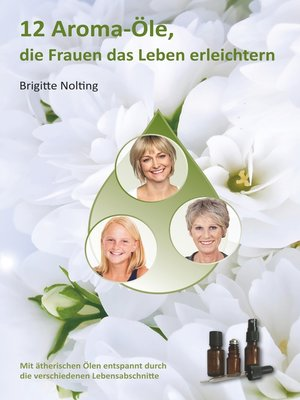 cover image of 12 Aroma-Öle, die Frauen das Leben erleichtern
