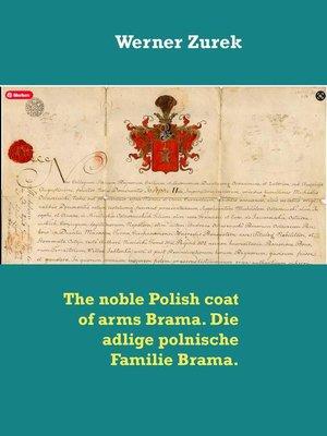 cover image of The noble Polish coat of arms Brama. Die adlige polnische Familie Brama.