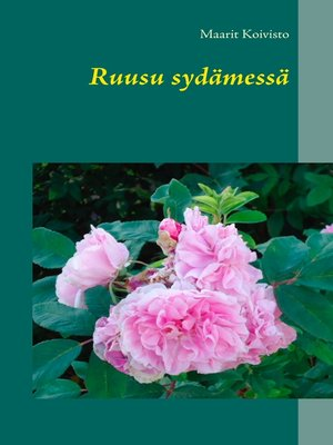 cover image of Ruusu sydämessä