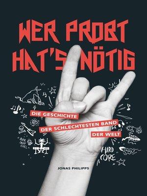cover image of Wer probt hat´s nötig