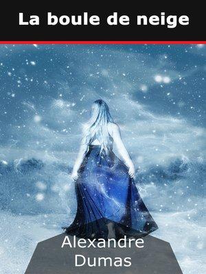 cover image of La boule de neige
