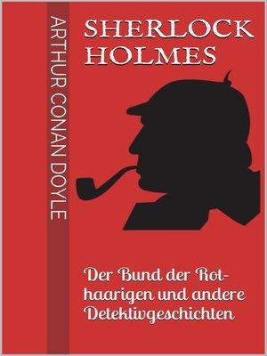 cover image of Sherlock Holmes--Der Bund der Rothaarigen und andere Detektivgeschichten