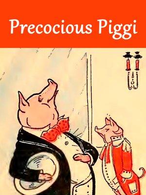 cover image of Precocious Piggi