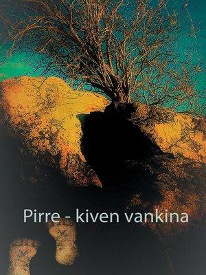 cover image of Pirre--kiven vankina