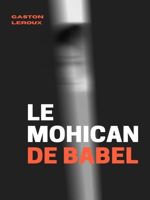 cover image of Le Mohican de Babel