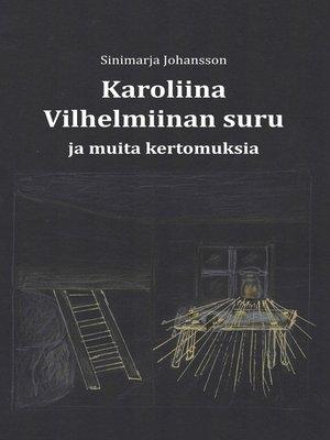 cover image of Karoliina Vilhelmiinan suru ja muita kertomuksia