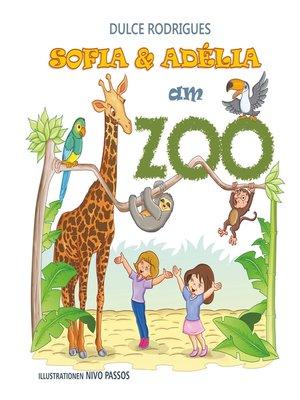cover image of Sofia & Adélia am Zoo