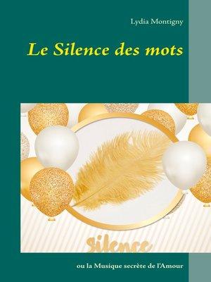 cover image of Le silence des mots