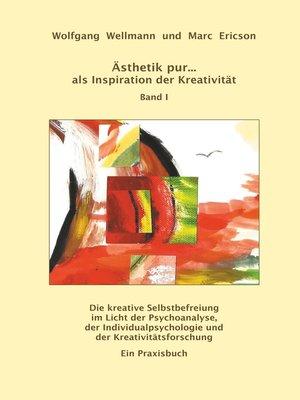 cover image of Ästhetik pur ... als Inspiration der Kreativität   Band I