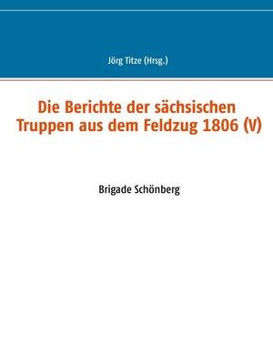 cover image of Die Berichte der sächsischen Truppen aus dem Feldzug 1806 (V)