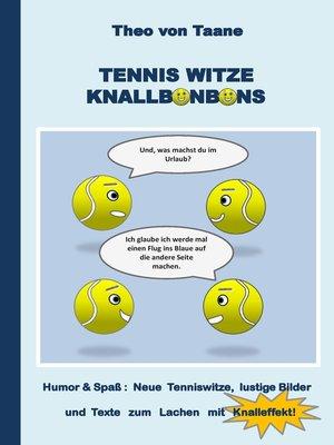 cover image of Tennis Witze Knallbonbons--Humor & Spaß--Neue Tenniswitze, lustige Bilder und Texte zum Lachen mit Knalleffekt