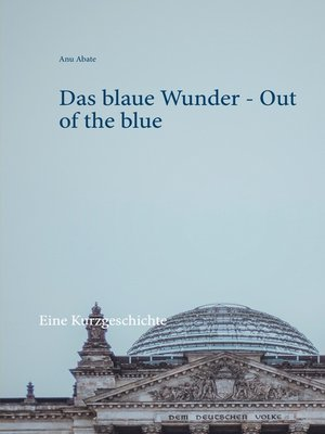 cover image of Das blaue Wunder--Out of the blue