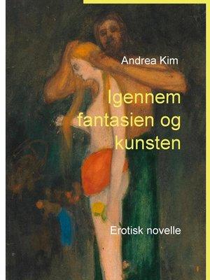 cover image of Igennem fantasien og kunsten