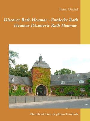 cover image of Discover Rath Heumar--Entdecke Rath Heumar Découvrir Rath Heumar