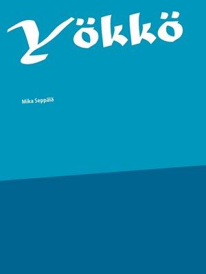 cover image of Yökkö