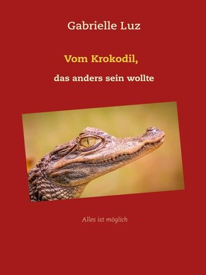 cover image of Vom Krokodil, das anders sein wollte