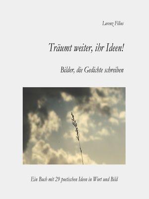 cover image of Träumt weiter, ihr Ideen!