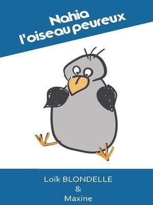 cover image of Nahia, l'oiseau peureux