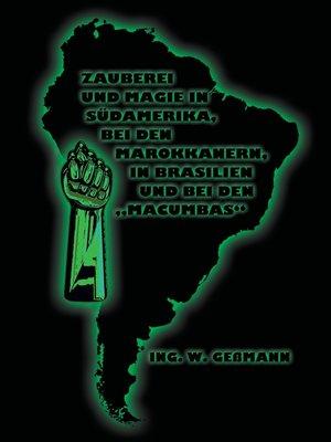 """cover image of Zauberei und Magie in Südamerika, bei den Marokkanern, in Brasilien und bei den """"Macumbas"""""""