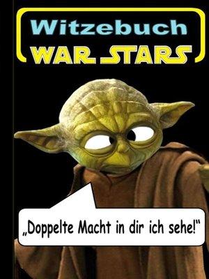 cover image of War Stars--Teil 1 (Witzebuch); Inoffizielles Star Wars Buch