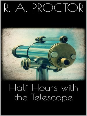 cover image of Half hours with the Telescope