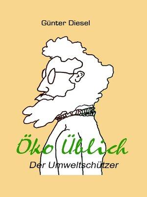 cover image of Öko Üblich Der Umweltschützer