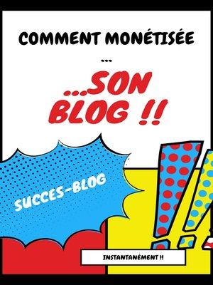 cover image of monétisez instantanément votre blog