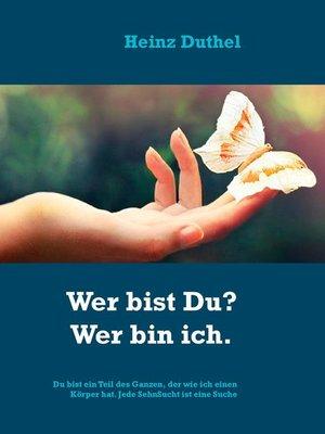 cover image of Die Suche des Menschen nach Wahrheit.  Wer bist Du? Wer bin ich.
