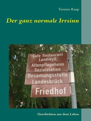 cover image of Der ganz normale Irrsinn