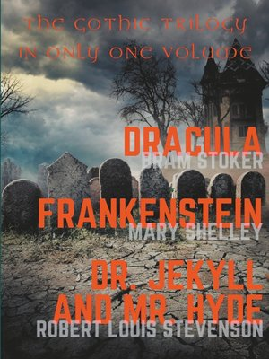 cover image of Dracula, Frankenstein, Dr. Jekyll and Mr. Hyde