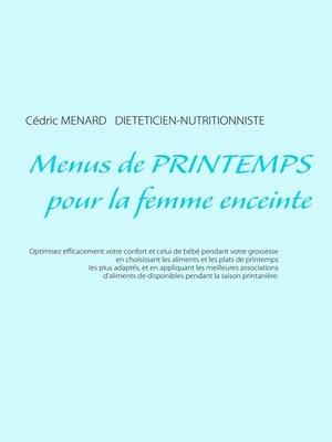cover image of Menus de printemps pour la femme enceinte
