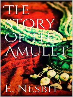 cover image of The Story of the Amulet