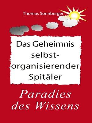 cover image of Das Geheimnis selbstorganisierender Spitäler